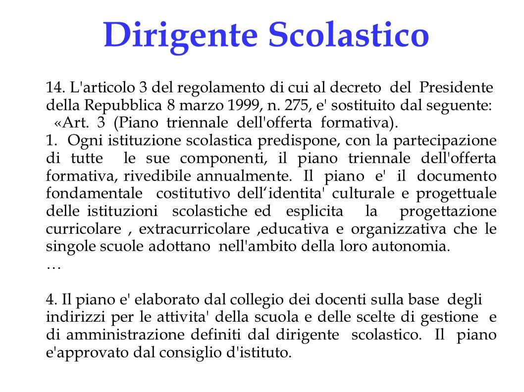 Dirigente Scolastico 14. L articolo 3 del regolamento di cui al decreto del Presidente.