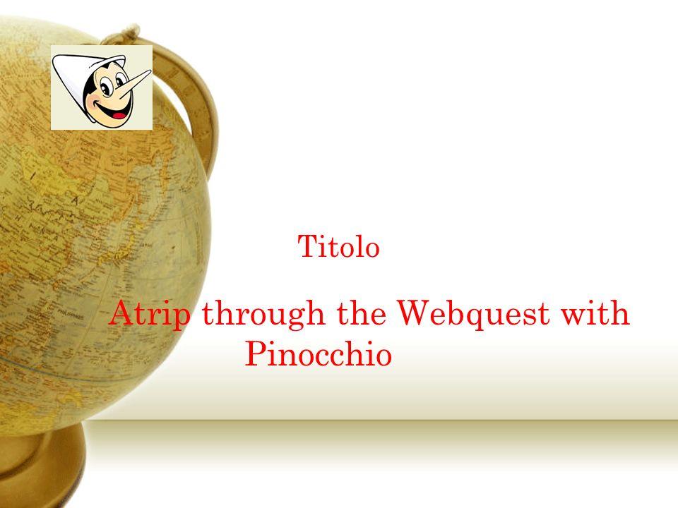 Atrip through the Webquest with Pinocchio