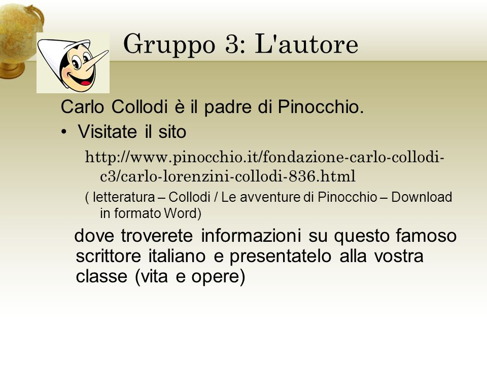 Gruppo 3: L autore Carlo Collodi è il padre di Pinocchio.