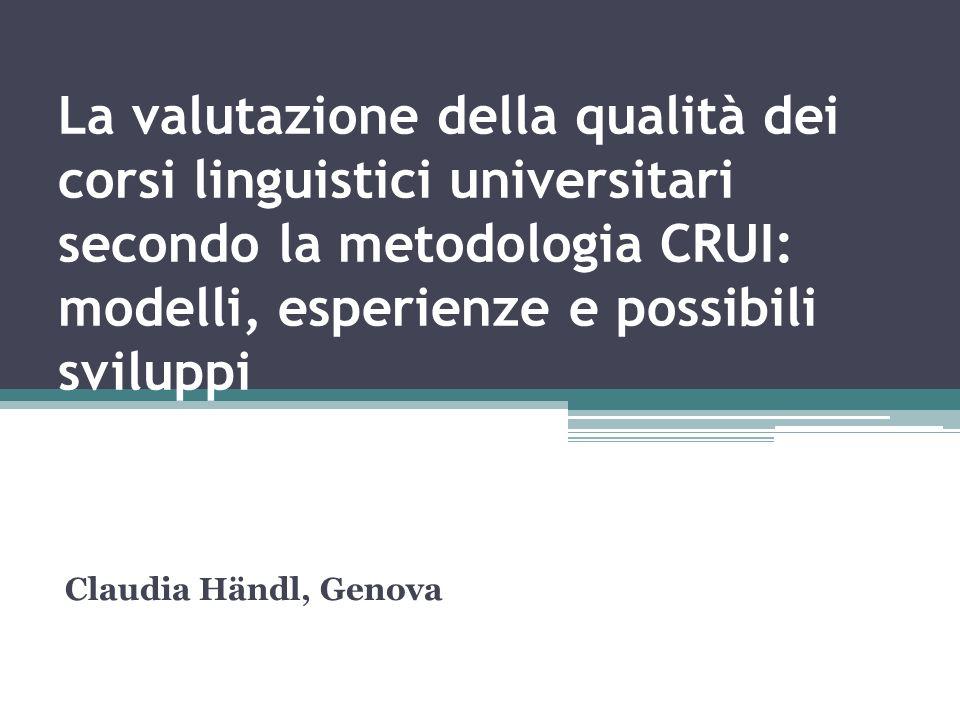 La valutazione della qualità dei corsi linguistici universitari secondo la metodologia CRUI: modelli, esperienze e possibili sviluppi