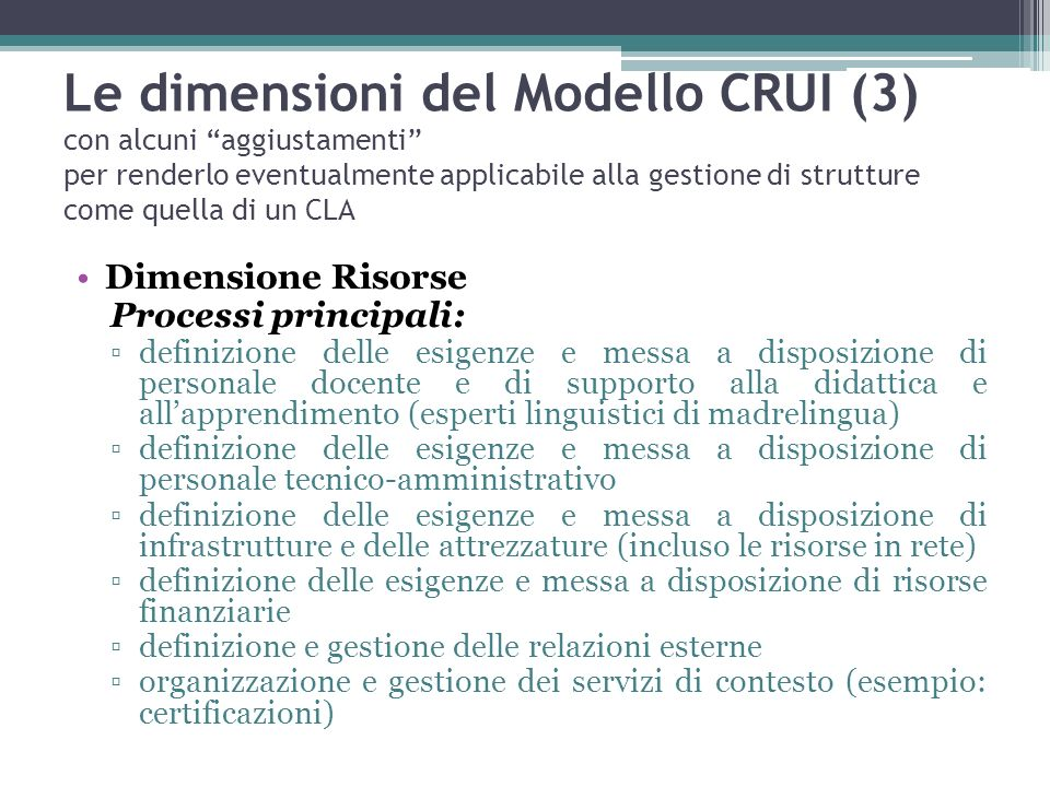 Le dimensioni del Modello CRUI (3) con alcuni aggiustamenti per renderlo eventualmente applicabile alla gestione di strutture come quella di un CLA