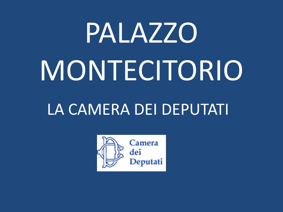 Palazzo montecitorio la camera dei deputati ppt video for Camera dei deputati on line