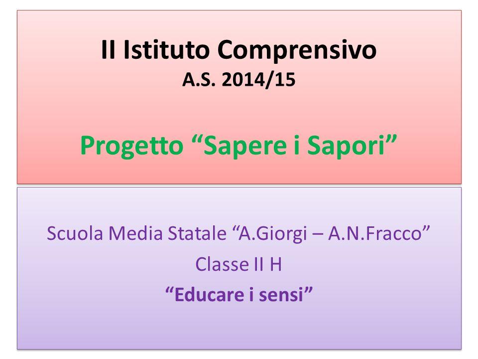 II Istituto Comprensivo A.S. 2014/15 Progetto Sapere i Sapori