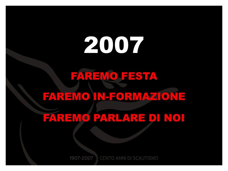 2007 FAREMO FESTA FAREMO IN-FORMAZIONE FAREMO PARLARE DI NOI