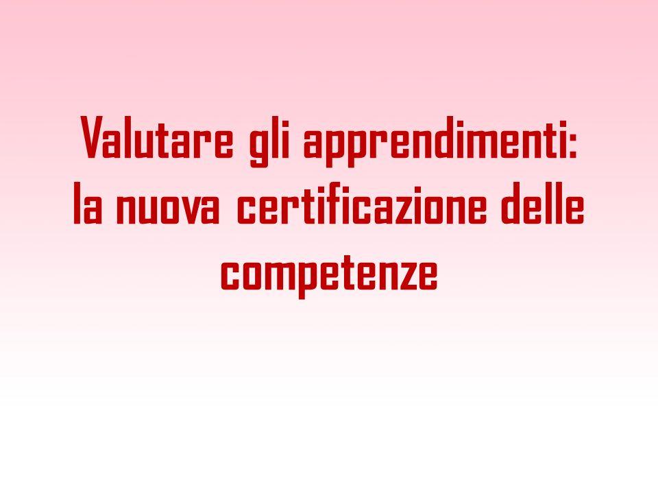 Valutare gli apprendimenti: la nuova certificazione delle competenze