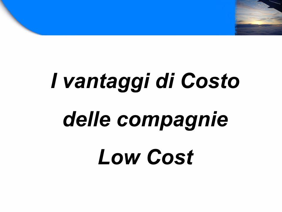 I vantaggi di Costo delle compagnie Low Cost