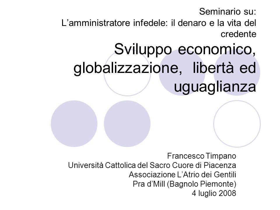 Seminario su: L'amministratore infedele: il denaro e la vita del credente Sviluppo economico, globalizzazione, libertà ed uguaglianza