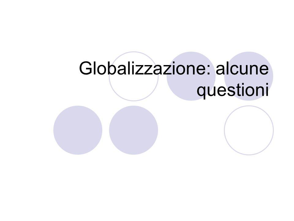Globalizzazione: alcune questioni