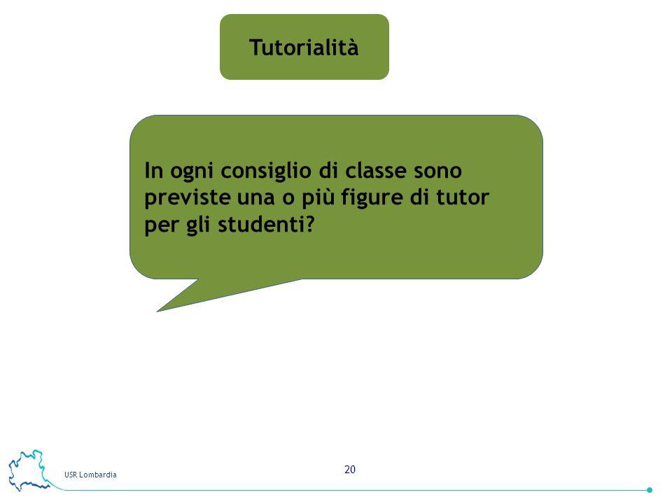 Tutorialità In ogni consiglio di classe sono previste una o più figure di tutor per gli studenti