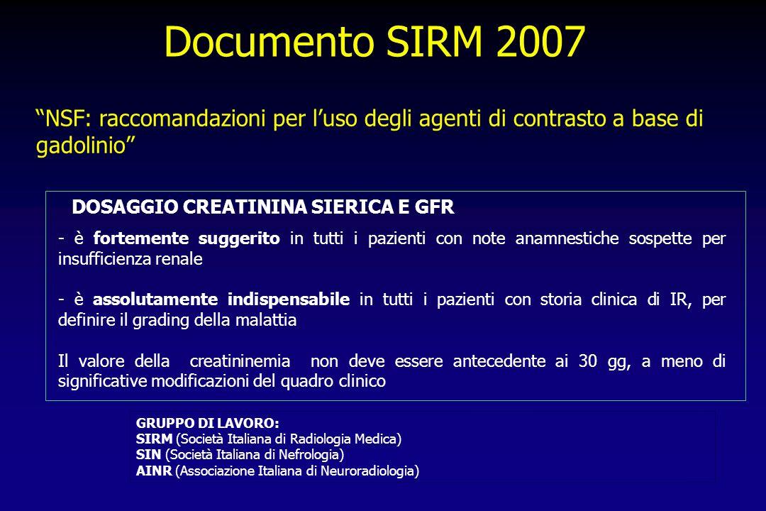 Documento SIRM 2007 NSF: raccomandazioni per l'uso degli agenti di contrasto a base di gadolinio DOSAGGIO CREATININA SIERICA E GFR.