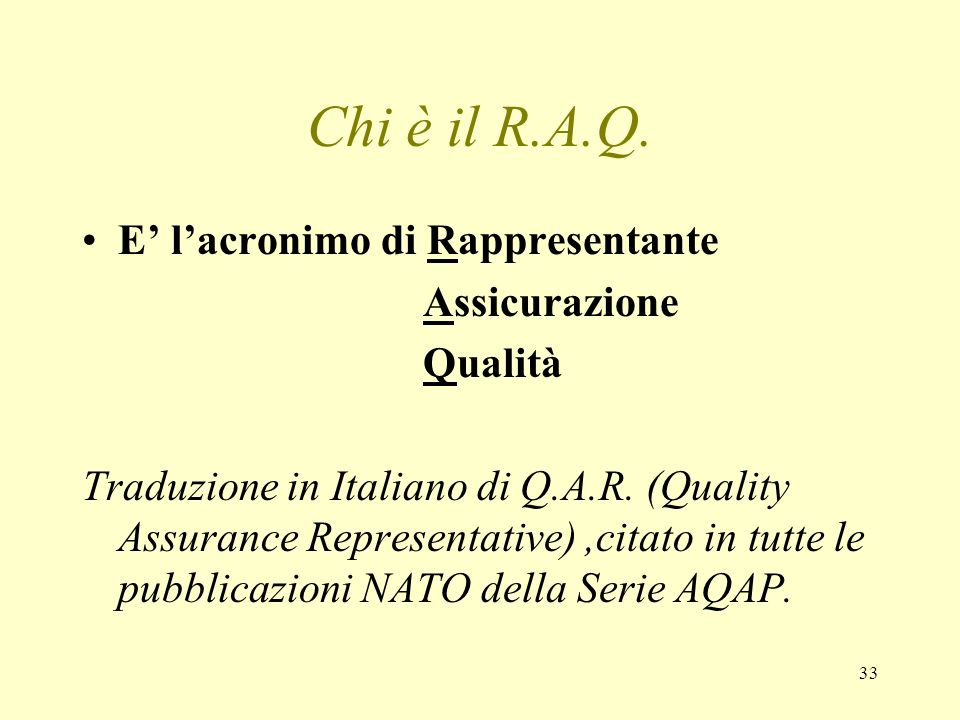 Chi è il R.A.Q. E' l'acronimo di Rappresentante Assicurazione Qualità