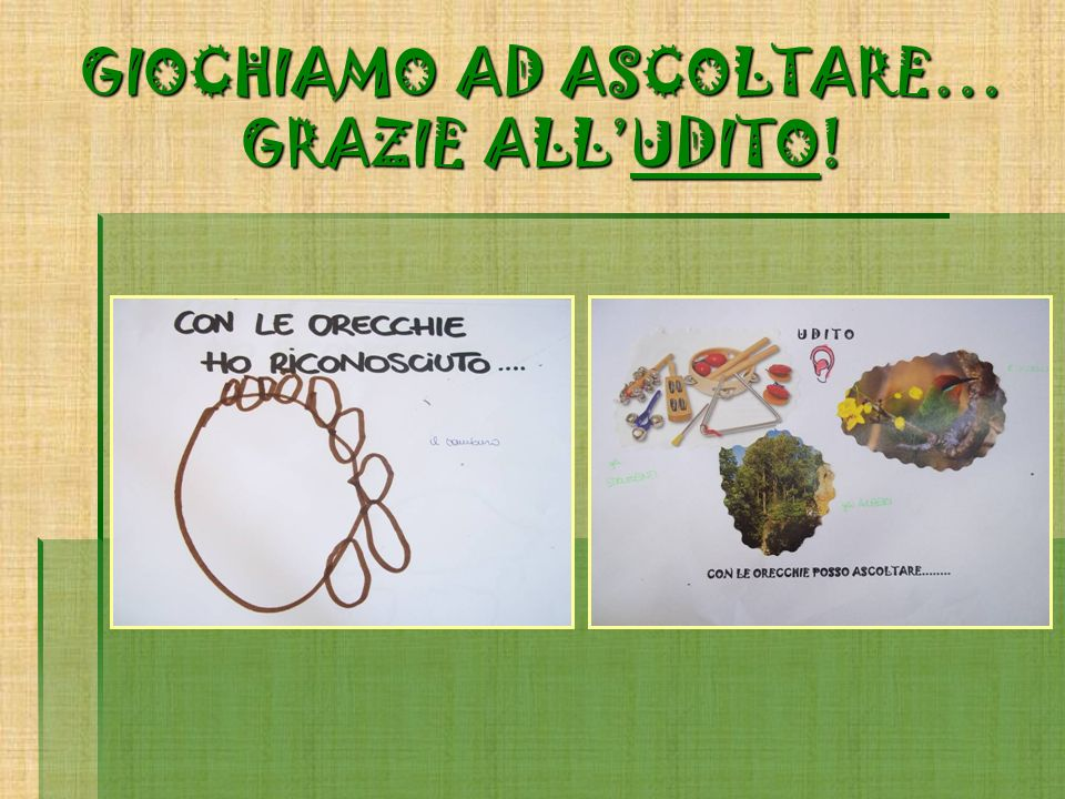GIOCHIAMO AD ASCOLTARE… GRAZIE ALL'UDITO!