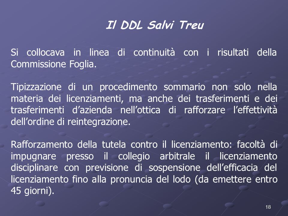 Il DDL Salvi TreuSi collocava in linea di continuità con i risultati della Commissione Foglia.