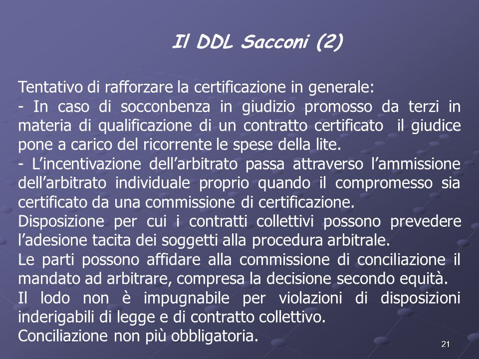 Il DDL Sacconi (2) Tentativo di rafforzare la certificazione in generale:
