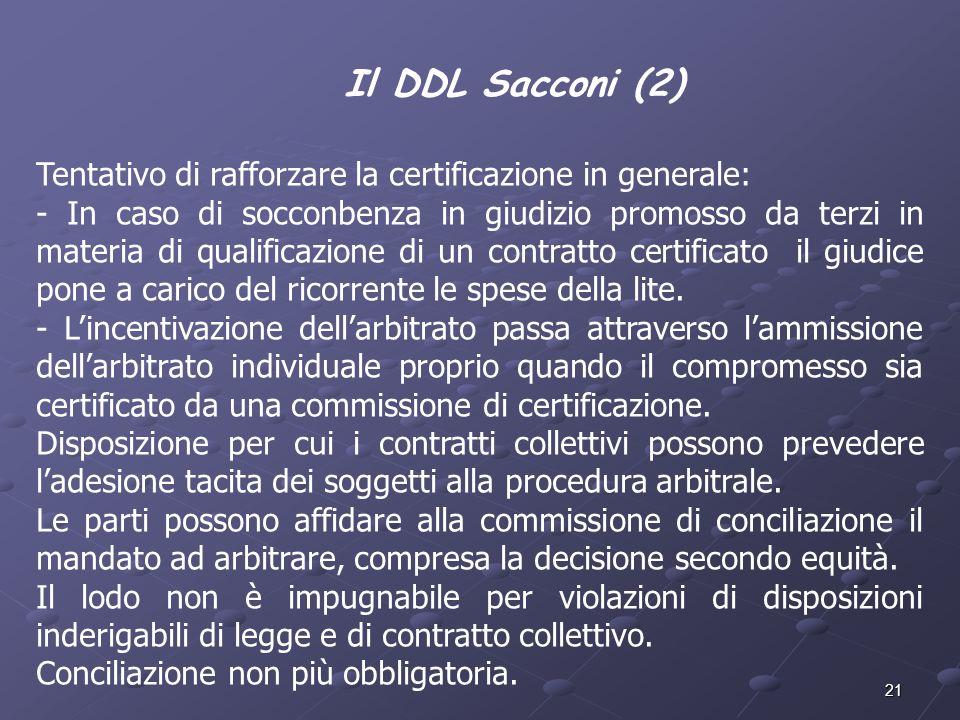 Il DDL Sacconi (2)Tentativo di rafforzare la certificazione in generale:
