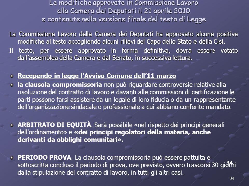 Le modifiche approvate in Commissione Lavoro alla Camera dei Deputati il 21 aprile 2010 e contenute nella versione finale del testo di Legge