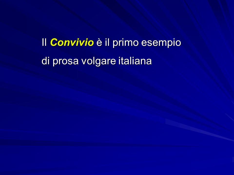 Il Convivio è il primo esempio di prosa volgare italiana