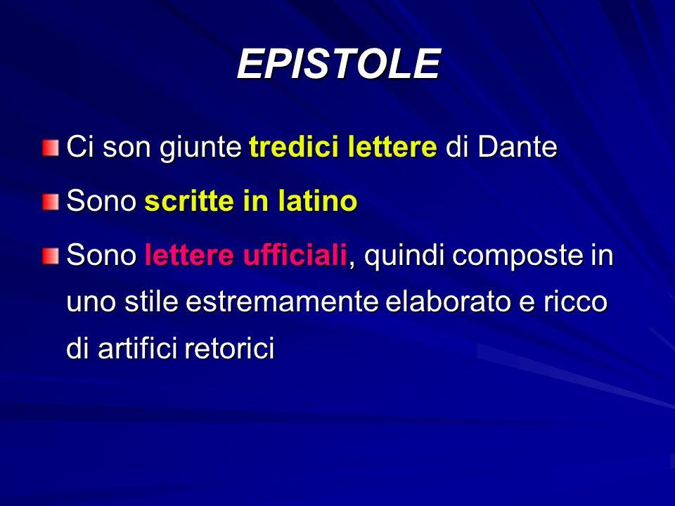 EPISTOLE Ci son giunte tredici lettere di Dante Sono scritte in latino