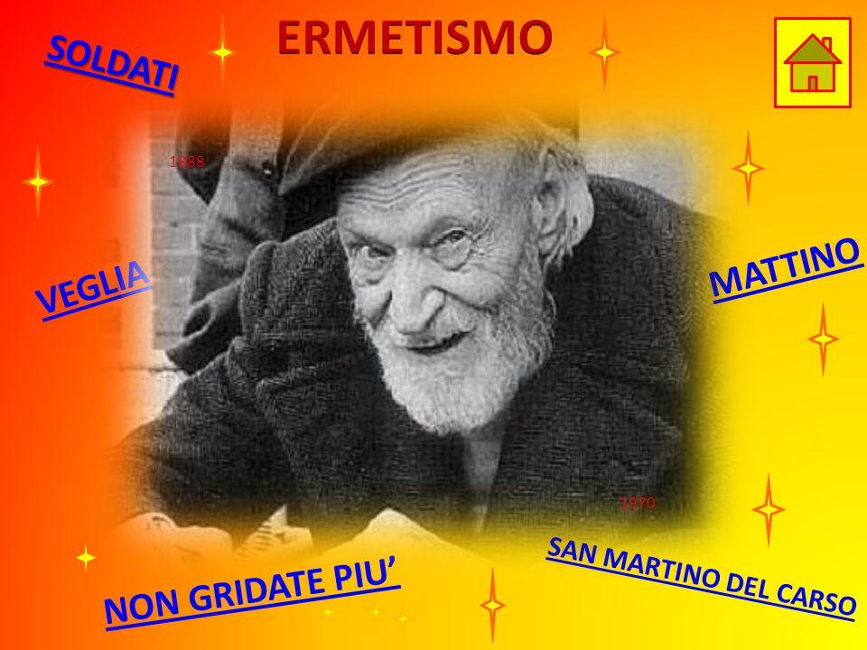 ERMETISMO SOLDATI MATTINO VEGLIA NON GRIDATE PIU'
