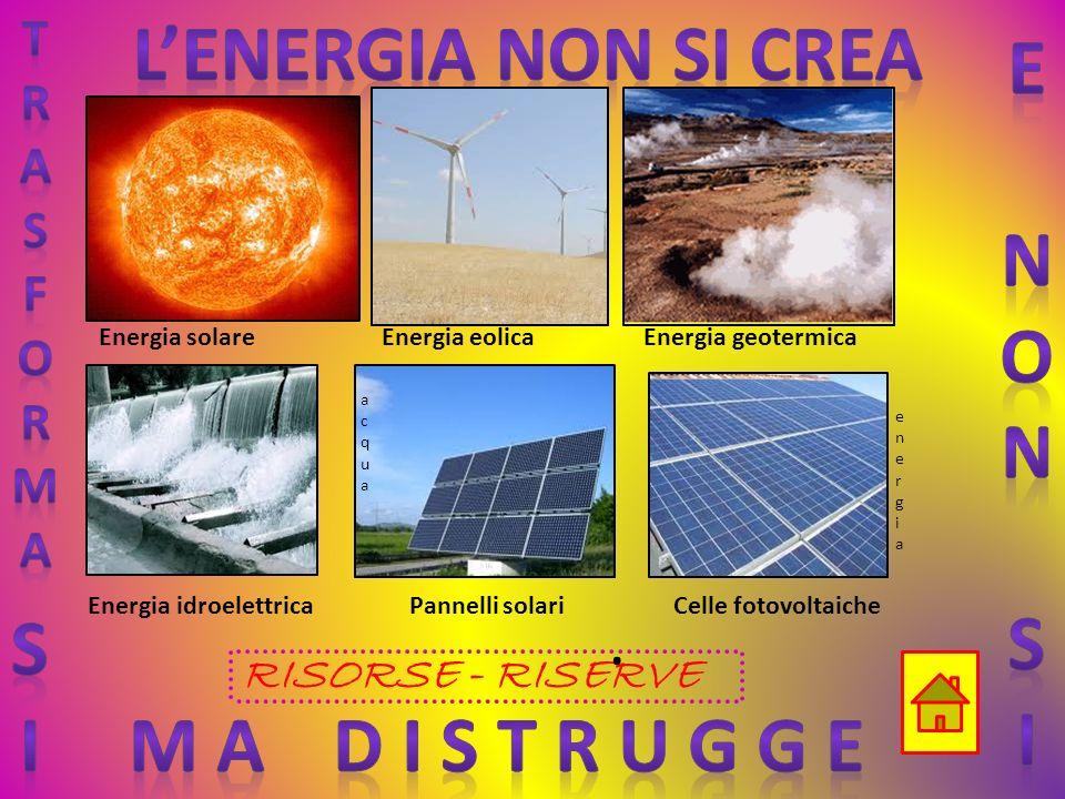 L'energia non si crea e N O S i s i M a D i s t r u g g e