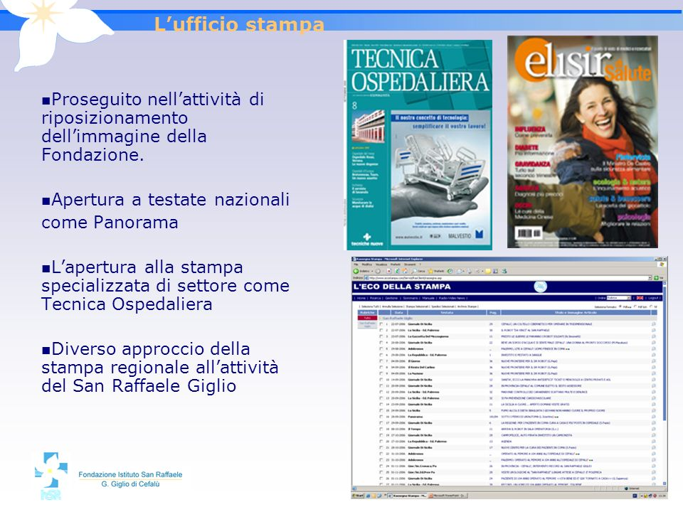 L'ufficio stampaProseguito nell'attività di riposizionamento dell'immagine della Fondazione. Apertura a testate nazionali.