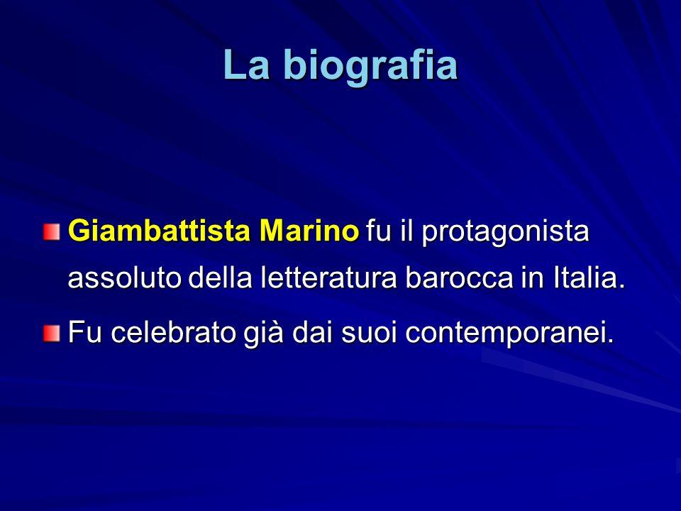 La biografia Giambattista Marino fu il protagonista assoluto della letteratura barocca in Italia.