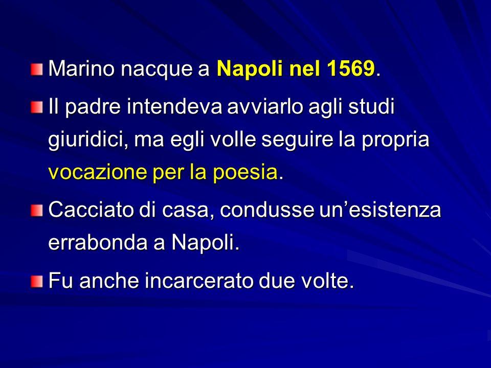 Marino nacque a Napoli nel 1569.