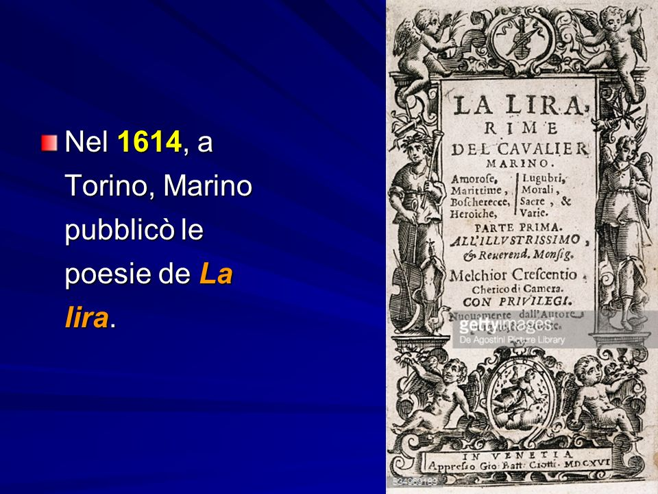 Nel 1614, a Torino, Marino pubblicò le poesie de La lira.