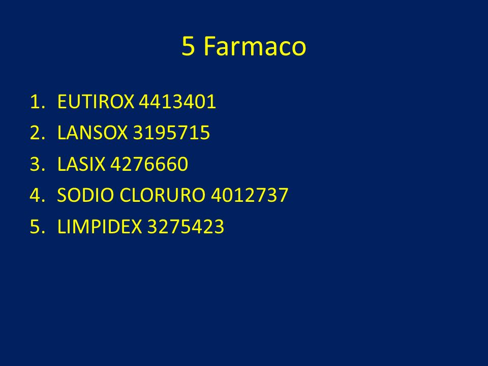 5 Farmaco EUTIROX 4413401 LANSOX 3195715 LASIX 4276660