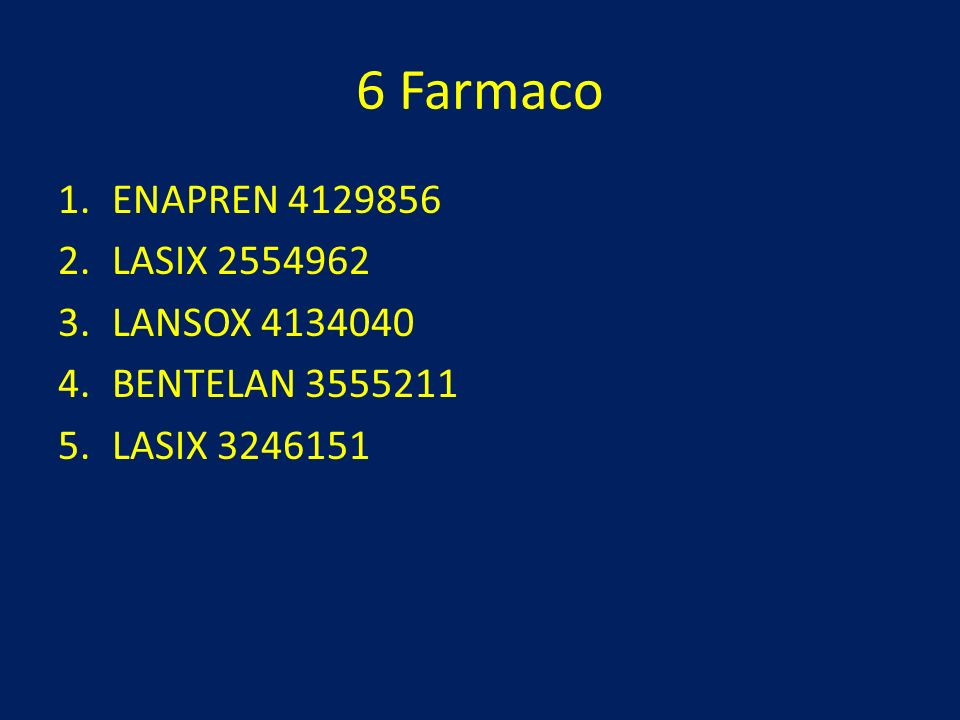 6 Farmaco ENAPREN 4129856 LASIX 2554962 LANSOX 4134040