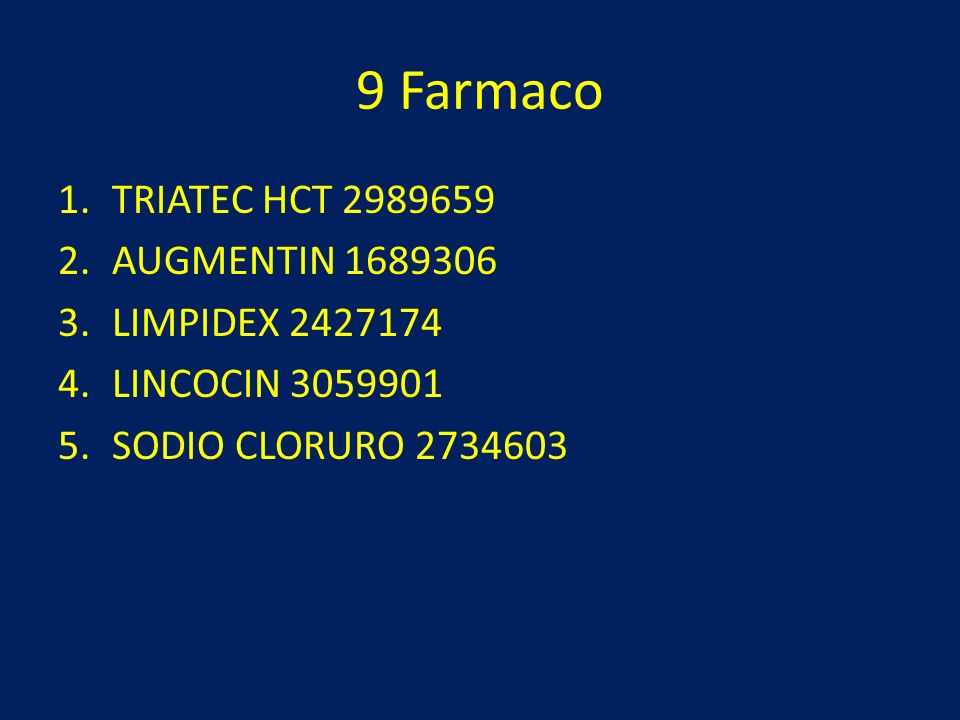 9 Farmaco TRIATEC HCT 2989659 AUGMENTIN 1689306 LIMPIDEX 2427174