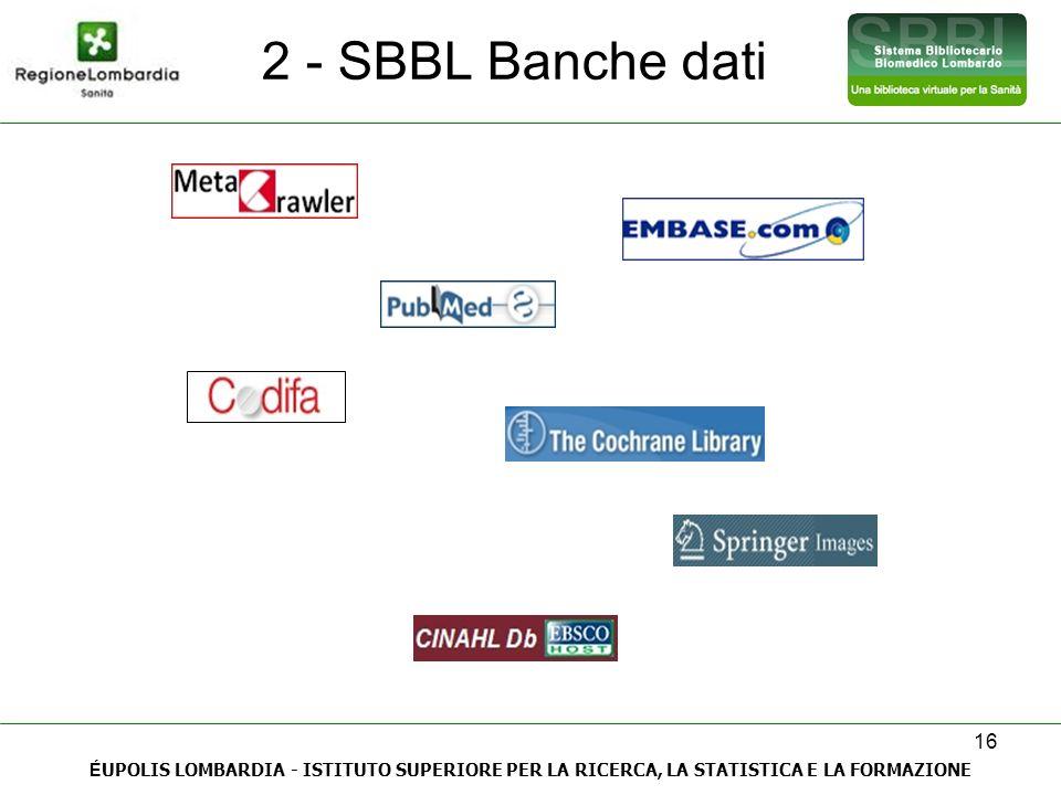 2 - SBBL Banche dati ÉUPOLIS LOMBARDIA - ISTITUTO SUPERIORE PER LA RICERCA, LA STATISTICA E LA FORMAZIONE.