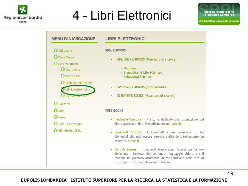 4 - Libri Elettronici ÉUPOLIS LOMBARDIA - ISTITUTO SUPERIORE PER LA RICERCA, LA STATISTICA E LA FORMAZIONE.