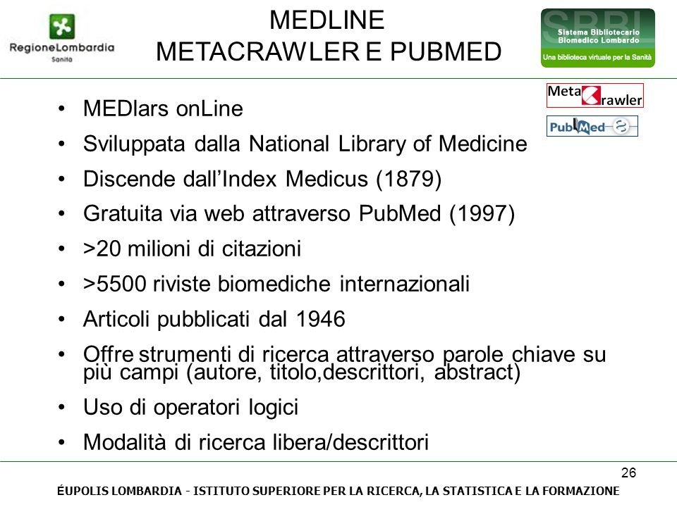 MEDLINE METACRAWLER E PUBMED MEDlars onLine