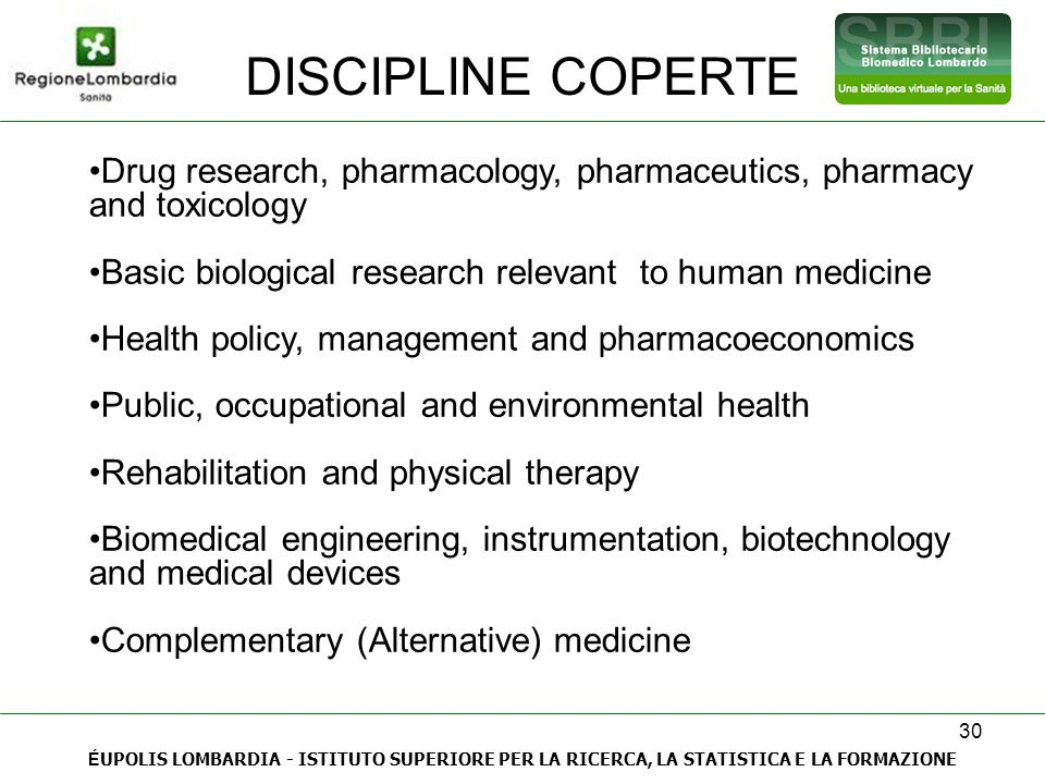 DISCIPLINE COPERTE Drug research, pharmacology, pharmaceutics, pharmacy and toxicology. Basic biological research relevant to human medicine.