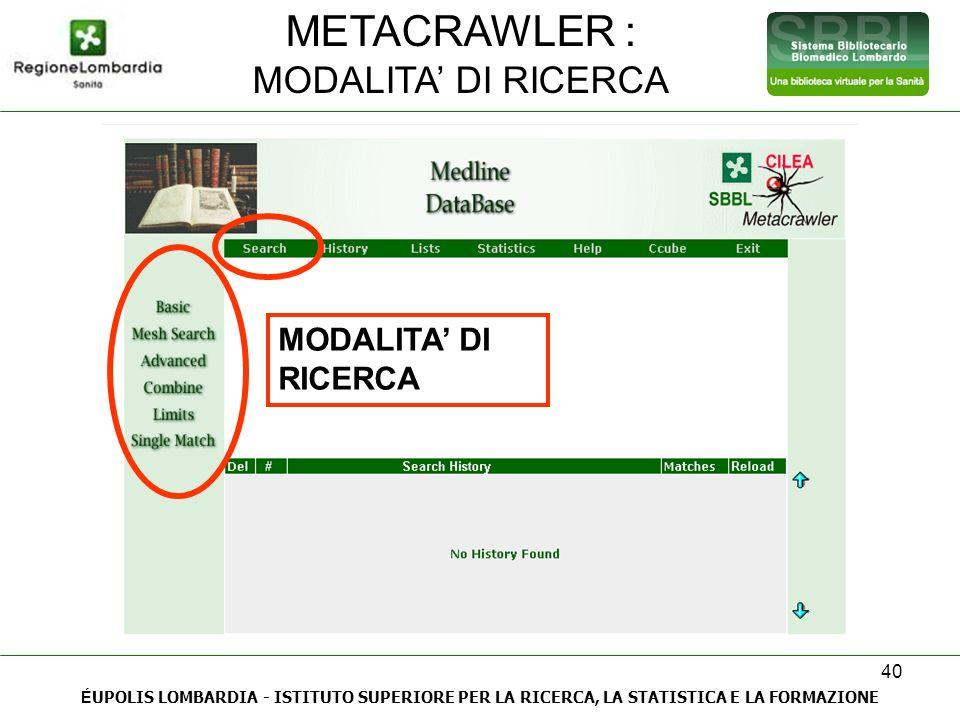 METACRAWLER : MODALITA' DI RICERCA MODALITA' DI RICERCA
