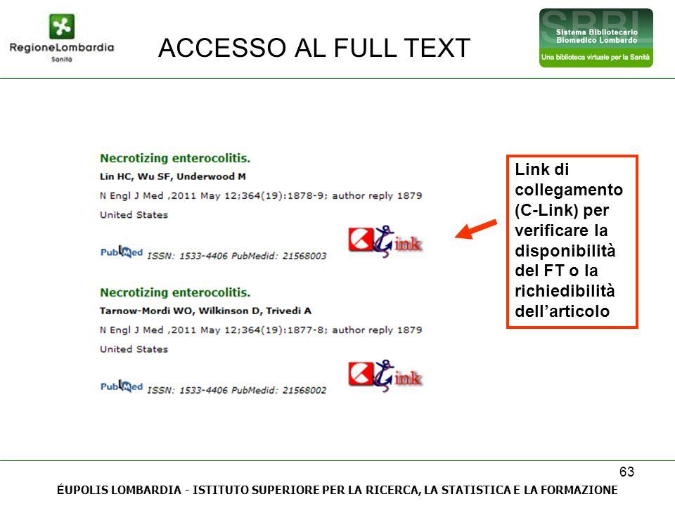 ACCESSO AL FULL TEXT Link di collegamento (C-Link) per verificare la disponibilità del FT o la richiedibilità dell'articolo.
