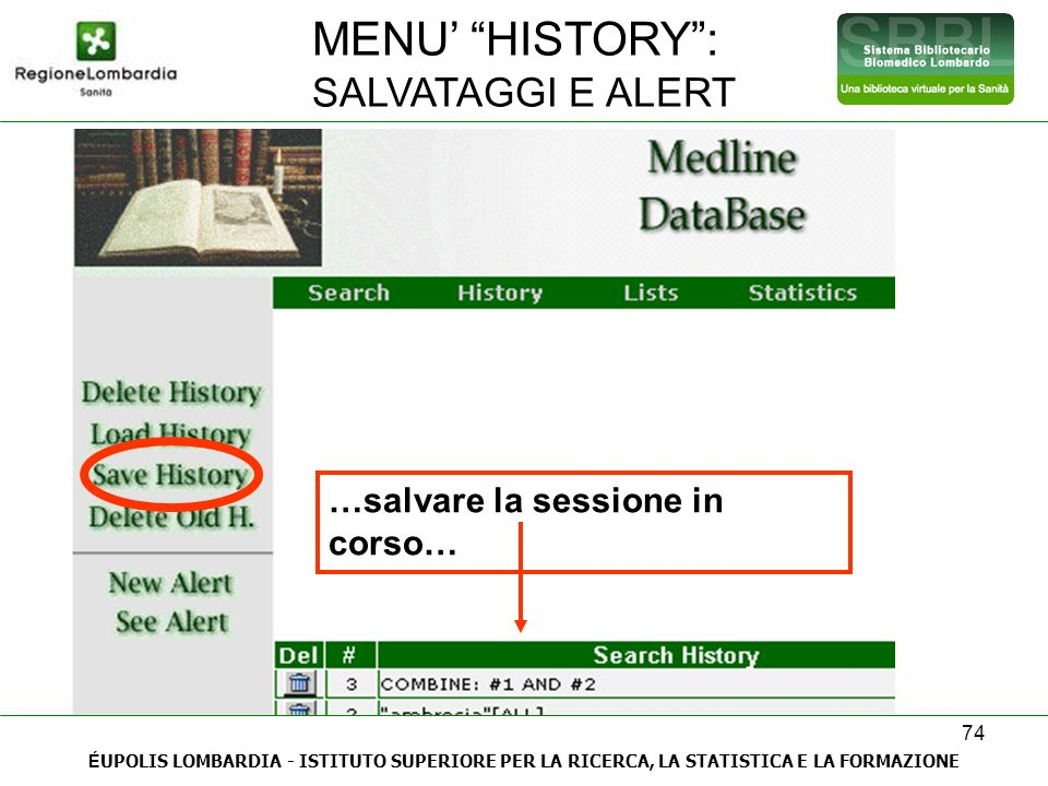 MENU' HISTORY : SALVATAGGI E ALERT …salvare la sessione in corso…