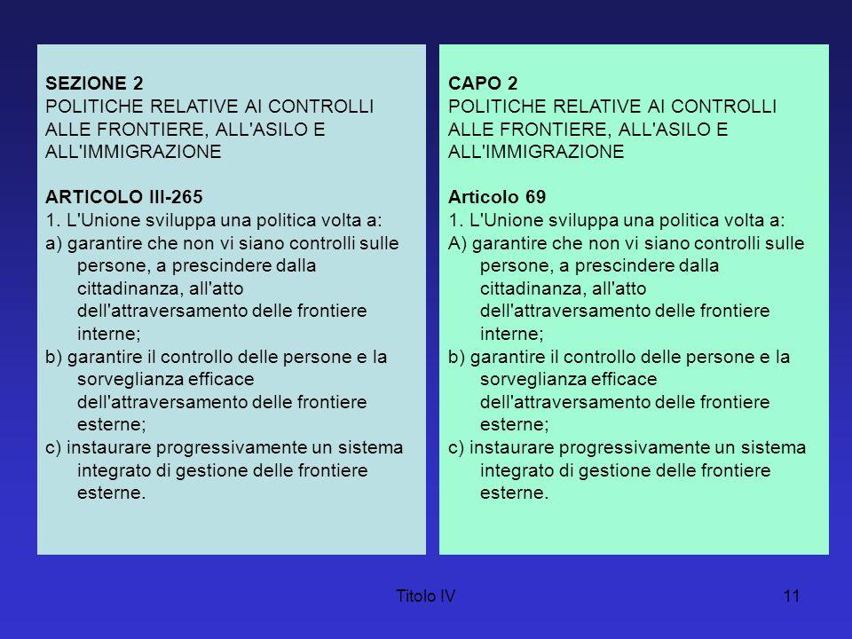 POLITICHE RELATIVE AI CONTROLLI ALLE FRONTIERE, ALL ASILO E