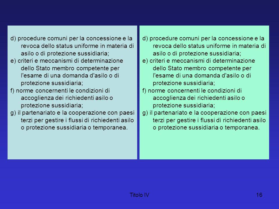 d) procedure comuni per la concessione e la revoca dello status uniforme in materia di asilo o di protezione sussidiaria;