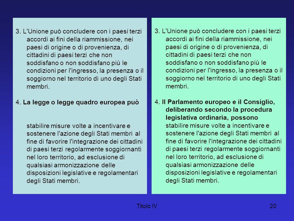 4. La legge o legge quadro europea può