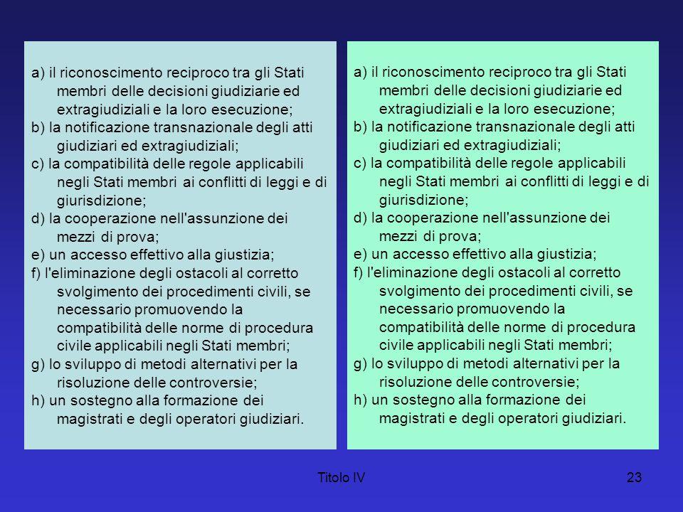 d) la cooperazione nell assunzione dei mezzi di prova;