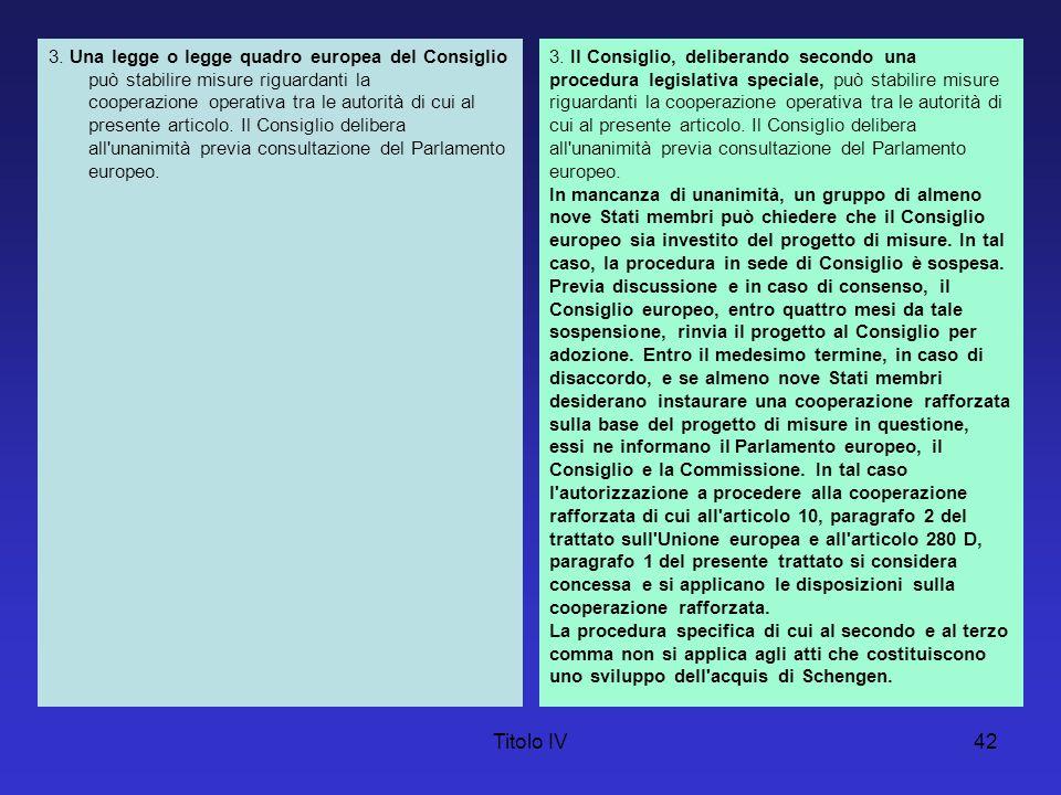 3. Una legge o legge quadro europea del Consiglio può stabilire misure riguardanti la
