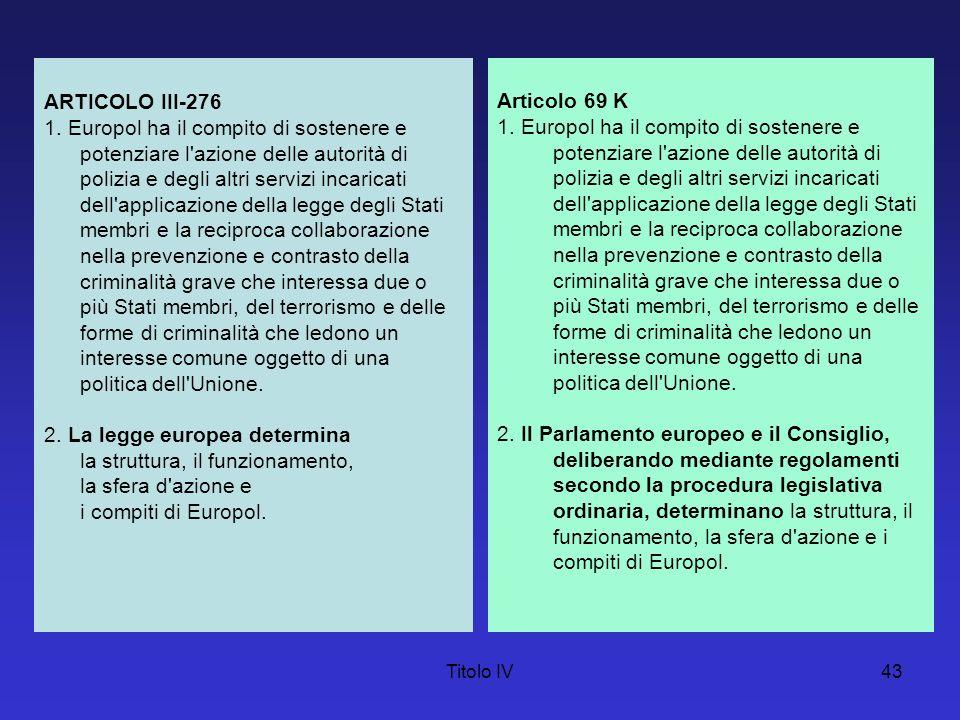 2. La legge europea determina la struttura, il funzionamento,