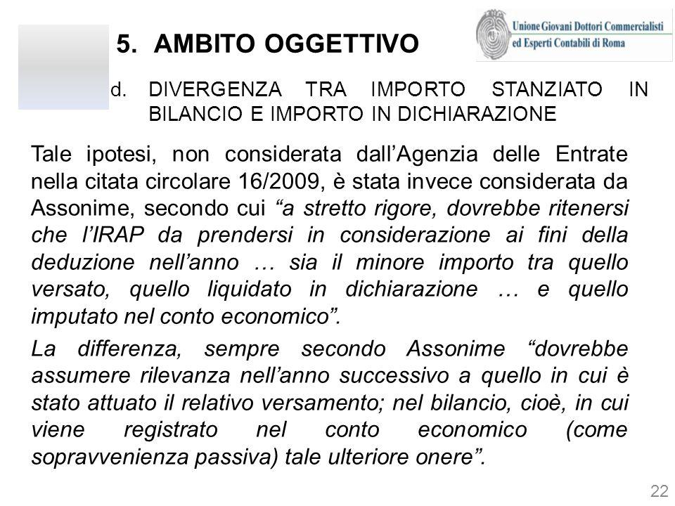 AMBITO OGGETTIVO DIVERGENZA TRA IMPORTO STANZIATO IN BILANCIO E IMPORTO IN DICHIARAZIONE.