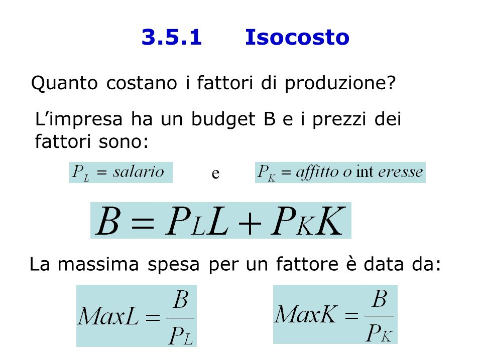 3.5.1 Isocosto Quanto costano i fattori di produzione