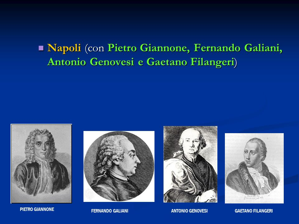 Napoli (con Pietro Giannone, Fernando Galiani, Antonio Genovesi e Gaetano Filangeri)