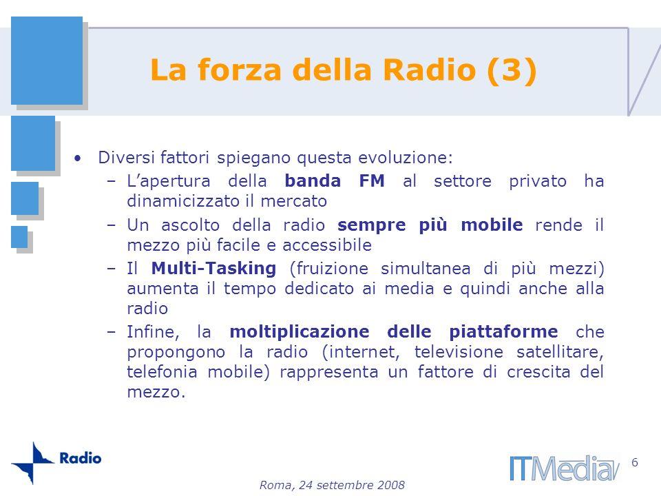 La forza della Radio (3) Diversi fattori spiegano questa evoluzione: