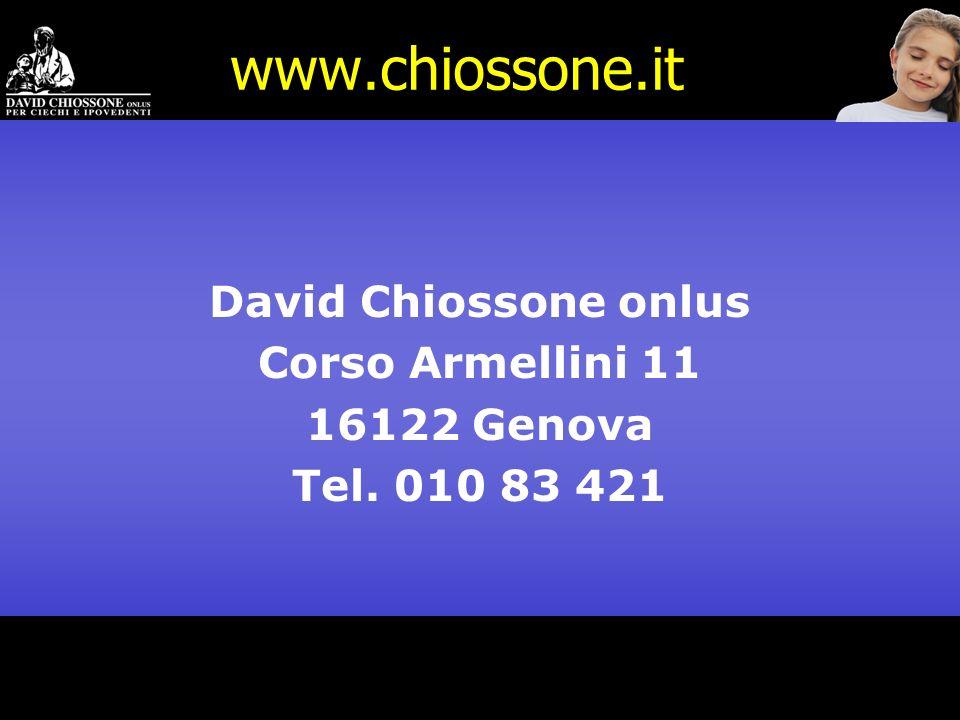 www.chiossone.it David Chiossone onlus Corso Armellini 11 16122 Genova