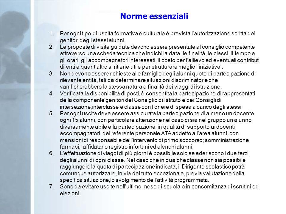 Norme essenzialiPer ogni tipo di uscita formativa e culturale è prevista l'autorizzazione scritta dei genitori degli stessi alunni.